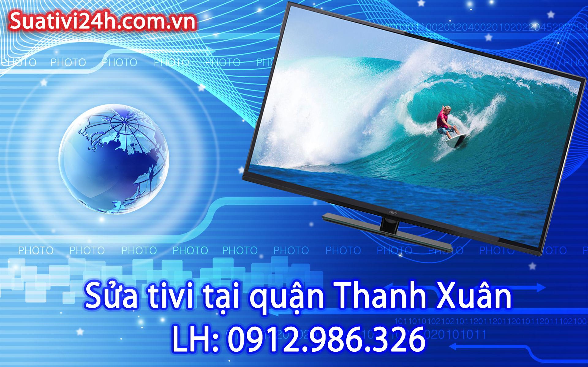 Sửa chữa tivi tại nhà quận Thanh Xuân