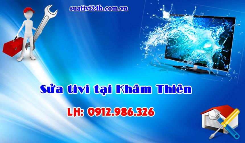 Sửa Chữa TiVi Tại Nhà Ở Khâm Thiên