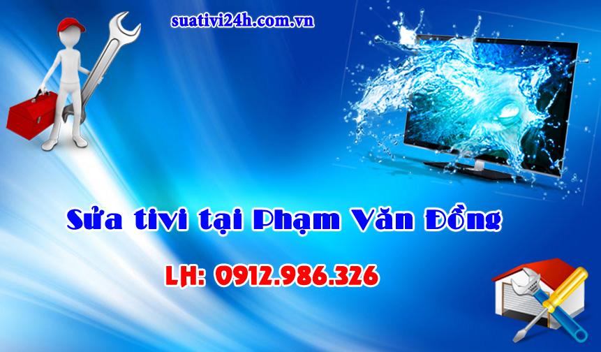 Dịch vụ sửa tivi tại nhà Phạm Văn Đồng