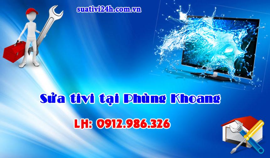 Dịch vụ sửa tivi tại nhà Phùng Khoang