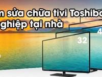 Trung tâm bảo hành tivi Toshiba