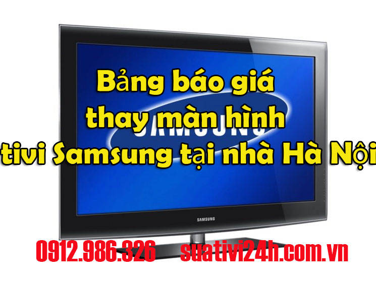 https://suativi24h.com.vn/bang-bao-gia-thay-man-hinh-tivi-samsung-tai-nha-ha-noi/
