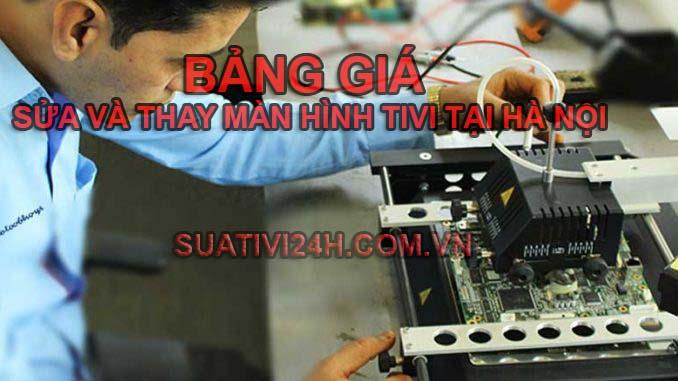 Bảng báo giá sửa chữa thay thế màn hình tivi Samsung, Sony, LG, Panasonic tại Hà Nội